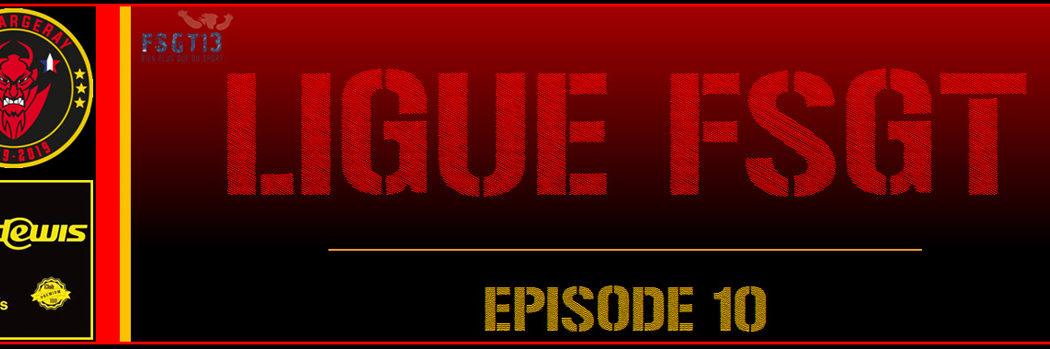 Ligue FSGT – Episode 10