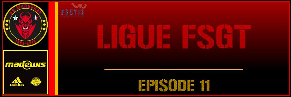 Ligue FSGT – Episode 11