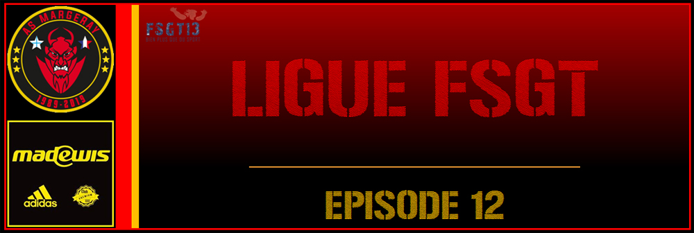 Ligue FSGT – Episode 12